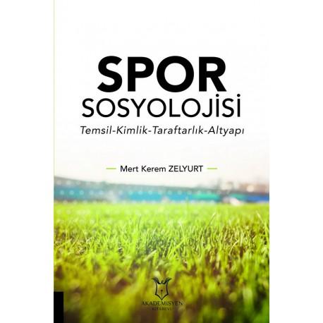 Spor Sosyolojisi (Temsil-Kimlik-Taraftarlık-Altyapı)