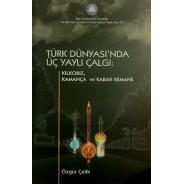 Türk Dünyası'nda Üç Yaylı Çalgı : Kılkobız, Kamança ve Kabaj Kemane