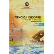 Teknoloji Öngörüsü - Yenilenebilir Enerji Teknolojileri Örnek Uygulamalı