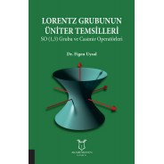 Lorentz Grubunun Üniter Temsilleri - SO (1,3) Grubu ve Casimir Operatörleri