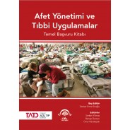 Afet Yönetimi ve Tıbbi Uygulamalar - Temel Başvuru Kitabı