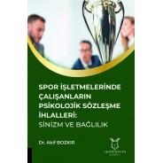 Spor İşletmelerinde Çalışanların Psikolojik Sözleşme İhlalleri: Sinizm ve Bağlılık