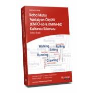 Gelişimsel Tıp KliniğiKaba Motor Fonksiyon ÖlçütüKMFÖ-66 ve KMFM-88 Kullanıcı Klavuzu