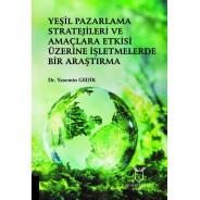 Yeşil Pazarlama Stratejileri ve Amaçlara Etkisi Üzerine İşletmelerde Bir Araştırma