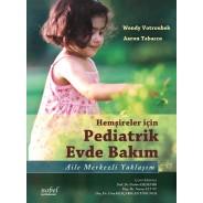 Hemşireler için Pediatrik Evde Bakım: Aile Merkezli Yaklaşım