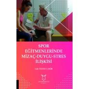 Spor Eğitmenlerinde Mizaç-Duygu-Stres İlişkisi