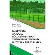 Güneydoğu Anadolu Bölgesindeki Spor Tesislerinin Yeterlilik Düzeyinin Araştırılması