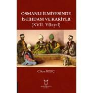 Osmanlı İlmiyesinde İstihdam ve Kariyer (XVII. Yüzyıl)