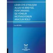 Lider-Üye Etkileşim Algısı ve Bireysel Performans: İşe Yönelik Motivasyonun Aracılık Rolü