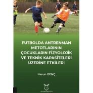 Futbolda Antrenman Metotlarının Çocukların Fizyolojik ve Teknik Kapasiteleri Üzerine Etkileri
