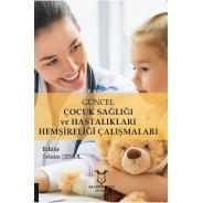 Güncel Çocuk Sağlığı ve Hastalıkları Hemşireliği Çalışmaları