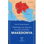 Ötekileştirme Üzerine Kurulan Kimlikler - Makedonya