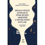 Mildan Niyâzî Ayomak'ın Türk Müziği Armonisi ve Müzik Fiziği Notları Çeviri-İnceleme Özgün Metin
