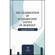 The Examination Of Academicians' Levels Of Burnout