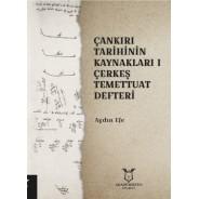 Çankırı Tarihinin Kaynakları I - Çerkeş Temettuat Deffteri