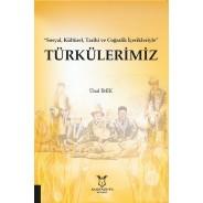 """""""Sosyal, Kültürel, Tarihi ve Coğrafik İçerikleriyle"""" TÜRKÜLERİMİZ"""