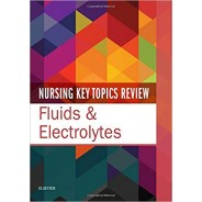 Nursing Key Topics Review: Fluids & Electrolytes