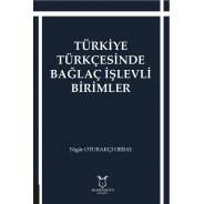 Türkiye Türkçesinde Bağlaç İşlevli Birimler