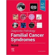 Diagnostic Pathology: Familial Cancer Syndromes, 2nd Edition