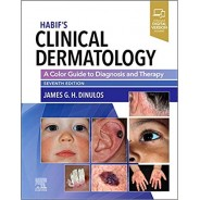 Habif's Clinical Dermatology: A Color Guide to Diagnosis and Therapy 7th Edition