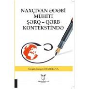 Naxçıvan Ədəbi Mühiti Şərq – Qərb Kontekstində