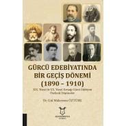 Gürcü Edebiyatında Bir Geçiş Dönemi (1890 – 1910)