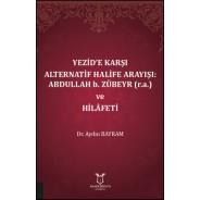 Yezid'e Karşı Alternatif Halife Arayışı: Abdullah b. Zübeyr (R.A.) ve Hilâfeti