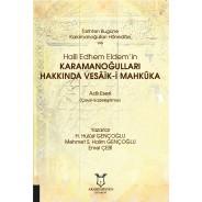 Tarihten Bugüne Karamanoğulları Hânedânı ve Halil Edhem Eldem'in Karamanoğulları Hakkında Vesâik-i Mahkûka Adlı Eseri