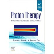 Proton Therapy: Indications, Techniques and Outcomes
