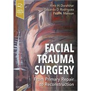 Facial Trauma Surgery From Primary Repair to Reconstruction