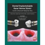 Dental İmplantolojide Karar Verme Süreci Cerrahi ve Restoratif Yaklaşımlar Atlası