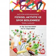 Sağlığın Korumasında Fiziksel Aktivite ve Spor Beslenmesi Temel İlkeler