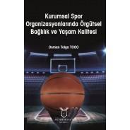 Kurumsal Spor Organizasyonlarında Örgütsel Bağlılık ve Yaşam Kalitesi