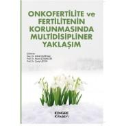 Onkofertilite ve Fertilitenin Korumasinda Multidisipliner Yaklaşım