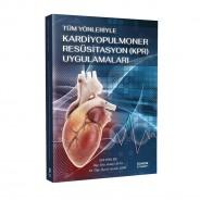 Tüm Yönleriyle Kardiyopulmoner Resüsitasyon (KPR) Uygulamaları