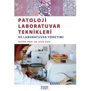 Patoloji Laboratuvar Teknikleri ve Laboratuvar Yönetimi