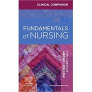 Clinical Companion for Fundamentals of Nursing, 10th Edition