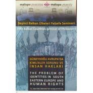 Güneydoğu Avrupa'da Kimlikler Sorunu ve İnsan Hakları