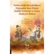 Türkiye'deki Sosyokültürel Dönüşüm: Kars Yöresi Âşıklık Geleneği ve Genç Dinleyici Kitlesi
