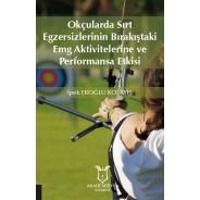 Okçularda Sırt Egzersizlerinin Bırakıştaki Emg Aktivitelerine Ve Performansa Etkisi