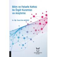 Bilim ve Felsefe Katkısı ile Örgüt Kuramları ve Araştırma