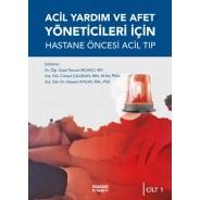 Acil Yardım ve Afet Yöneticileri İçin Hastane Öncesi Acil Tıp (2 Ciltli)