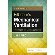 Pilbeam's Mechanical Ventilation: Physiological and Clinical Applications, 7th Edition