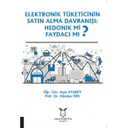 Elektronik Tüketicinin Satın Alma Davranışı: Hedonik Mi Faydacı Mı ?