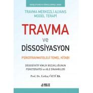 Travma ve Dissosiyasyon: Psikotravmatoloji Temel Kitabı