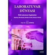 Laboratuvar Dünyası Biyokimya, Mikrobiyoloji ve Moleküler Genetik Uygulamalarının Klinik Laboratuvarlarda Kullanımı