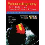 Echocardiography in Pediatric and Congenital Heart Disease: From Fetus to Adult 1st Edition