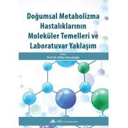 Doğumsal Metabolizma Hastalıklarının Moleküler Temelleri ve Laboratuvar Yaklaşım