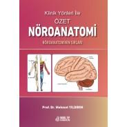 Klinik Yönleri ile Özet Nöroanatomi: Nöroanatominin Sırları