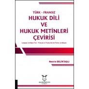 Türk-Fransız Hukuk Dili ve Hukuk Metinleri Çevirisi Langage Juridique Turc - Français et Traduction de Textes Juridiques